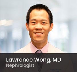 Nephrologist Lawrence Wong, MD