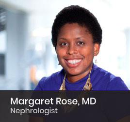 Nephrologist Margaret Rose, MD