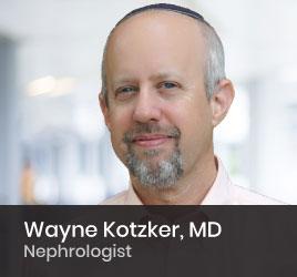 Nephrologist Wayne Kotzker MD